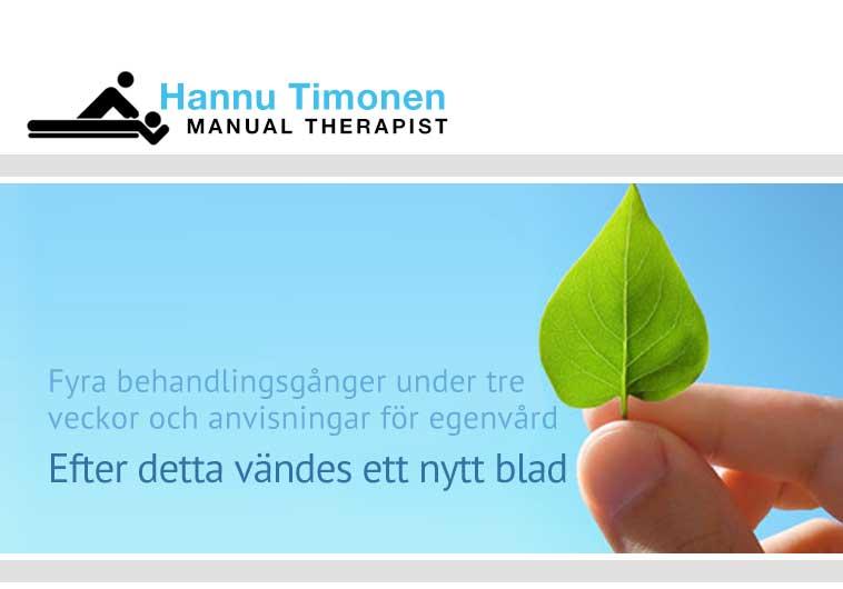 Fyra behandlingsgånger under tre veckor och anvisningar för egenvård - Efter detta vändes ett nytt blad